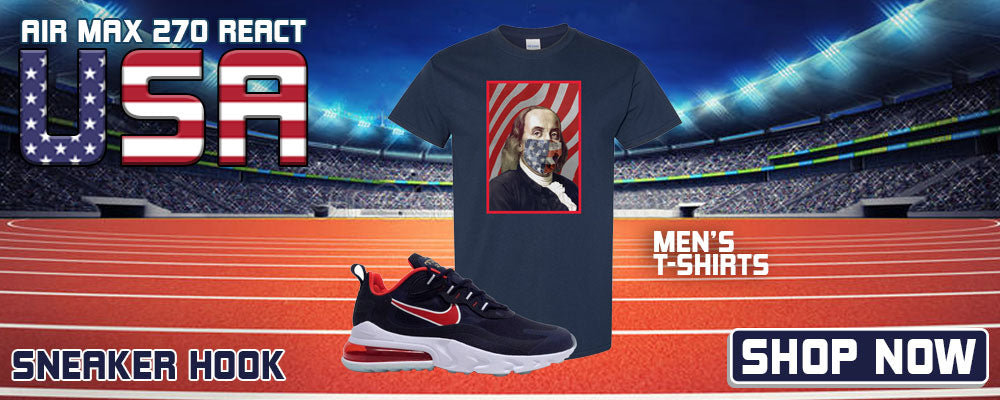 Air Max 270 React USA T Shirts to match Sneakers | Tees to match Nike Air Max 270 React USA Shoes