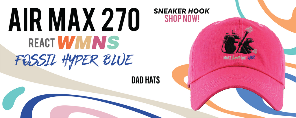 Air Max 270 React WMNS Fossil  Dad Hats to match Sneakers   Hats to match Nike Air Max 270 React WMNS Fossil  Shoes