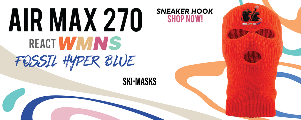 Air Max 270 React WMNS Fossil  Ski Masks to match Sneakers   Winter Masks to match Nike Air Max 270 React WMNS Fossil  Shoes