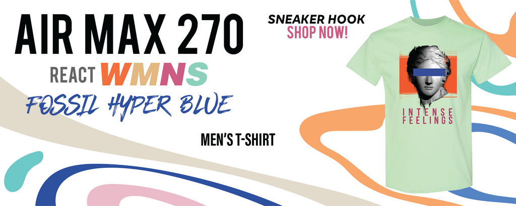 Air Max 270 React WMNS Fossil  T Shirts to match Sneakers   Tees to match Nike Air Max 270 React WMNS Fossil  Shoes