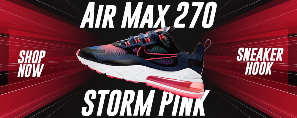 Air Max 270 React WMNS Storm Pink Clothing to match Sneakers | Clothing to match Nike Air Max 270 React WMNS Storm Pink Shoes