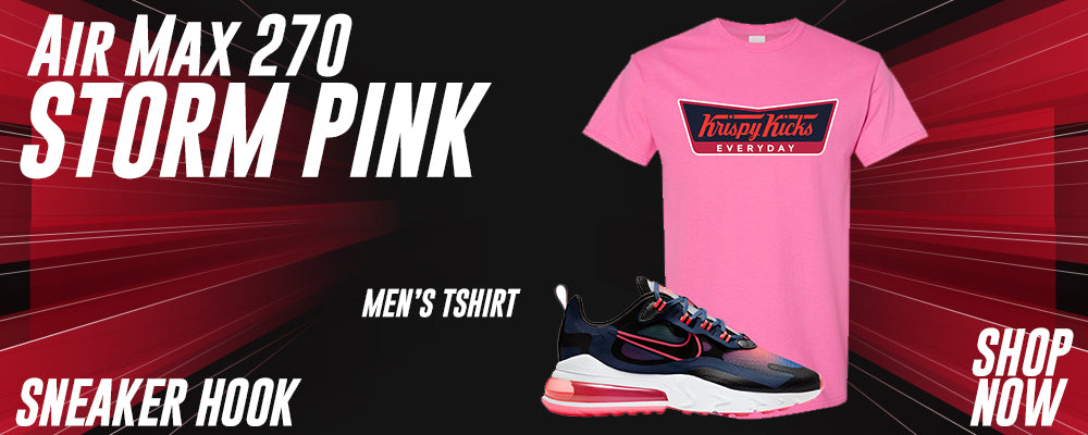 Air Max 270 React WMNS Storm Pink T Shirts to match Sneakers | Tees to match Nike Air Max 270 React WMNS Storm Pink Shoes