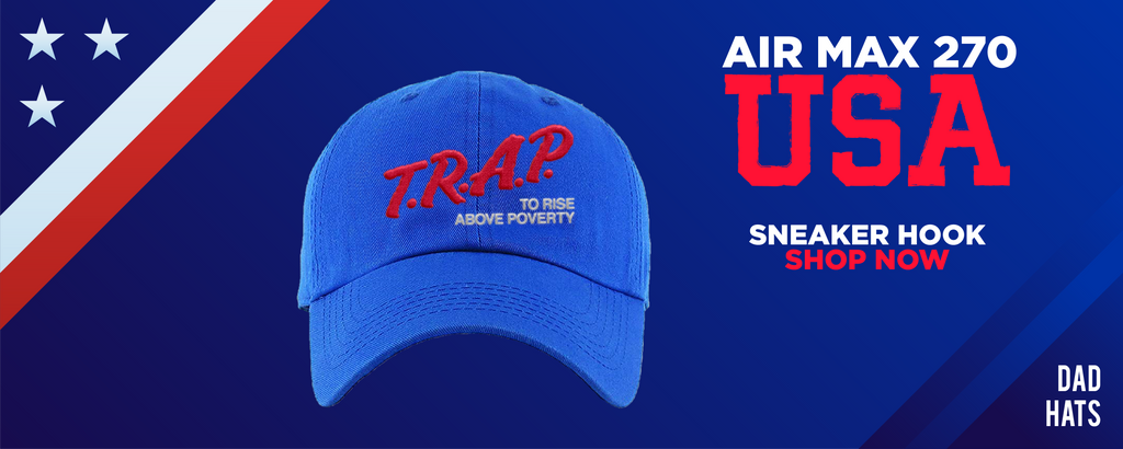 Air Max 270 USA Dad Hats to match Sneakers | Hats to match Nike Air Max 270 USA Shoes