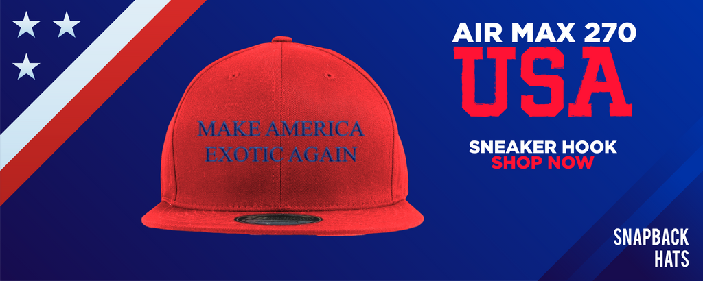 Air Max 270 USA Snapback Hats to match Sneakers | Hats to match Nike Air Max 270 USA Shoes