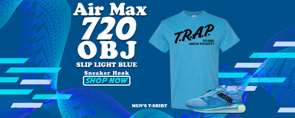 Air Max 720 OBJ Slip Light Blue T Shirts to match Sneakers | Tees to match Nike Air Max 720 OBJ Slip Light Blue Shoes