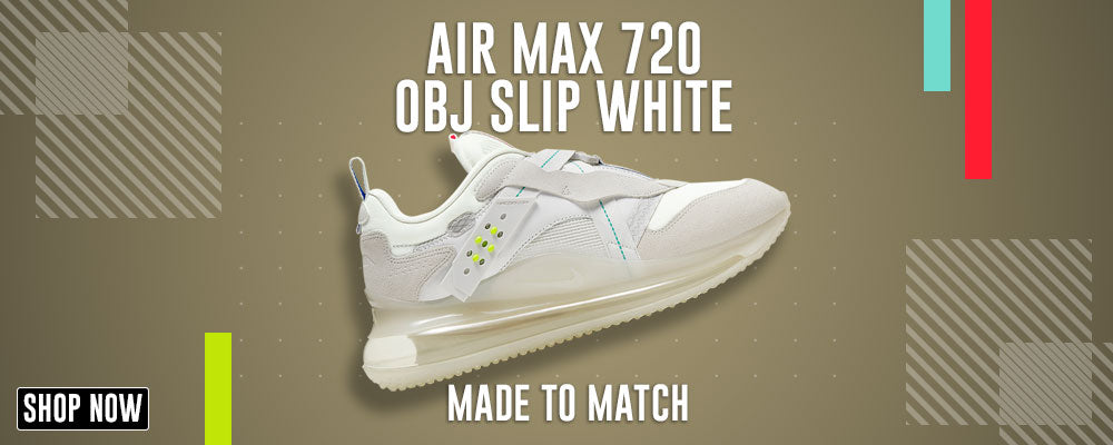 Air Max 720 OBJ Slip White Clothing to match Sneakers | Clothing to match Nike Air Max 720 OBJ Slip White Shoes