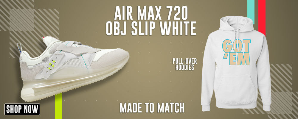 Air Max 720 OBJ Slip White Pullover Hoodies to match Sneakers | Hoodies to match Nike Air Max 720 OBJ Slip White Shoes