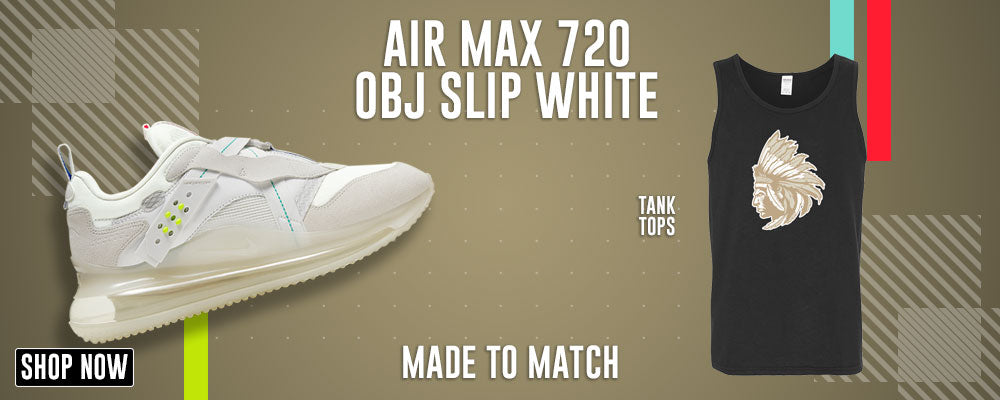 Air Max 720 OBJ Slip White Tank Tops to match Sneakers | Tanks to match Nike Air Max 720 OBJ Slip White Shoes