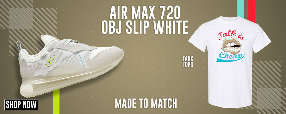 Air Max 720 OBJ Slip White T Shirts to match Sneakers | Tees to match Nike Air Max 720 OBJ Slip White Shoes