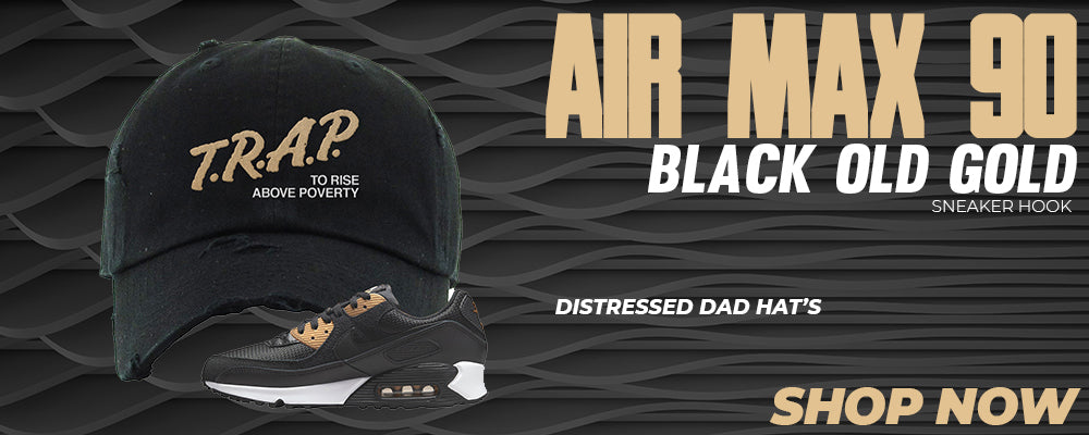 Air Max 90 Black Old Gold Distressed Dad Hats to match Sneakers | Hats to match Nike Air Max 90 Black Old Gold Shoes