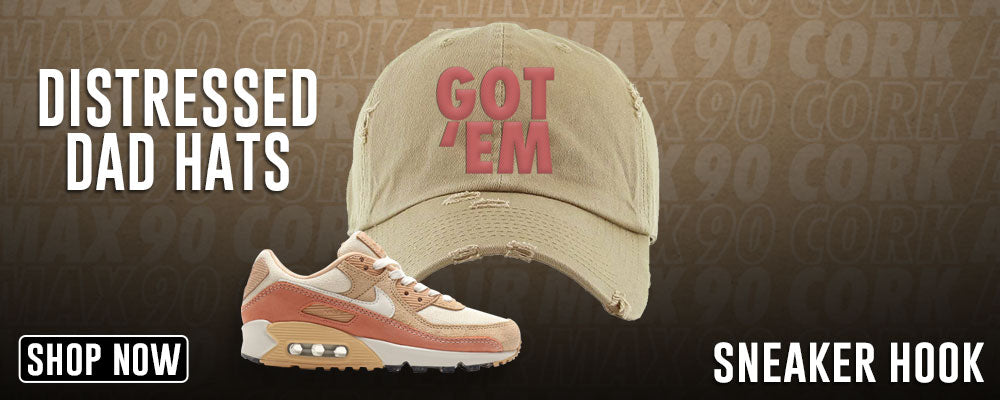 Air Max 90 Cork Distressed Dad Hats to match Sneakers | Hats to match Nike Air Max 90 Cork Shoes