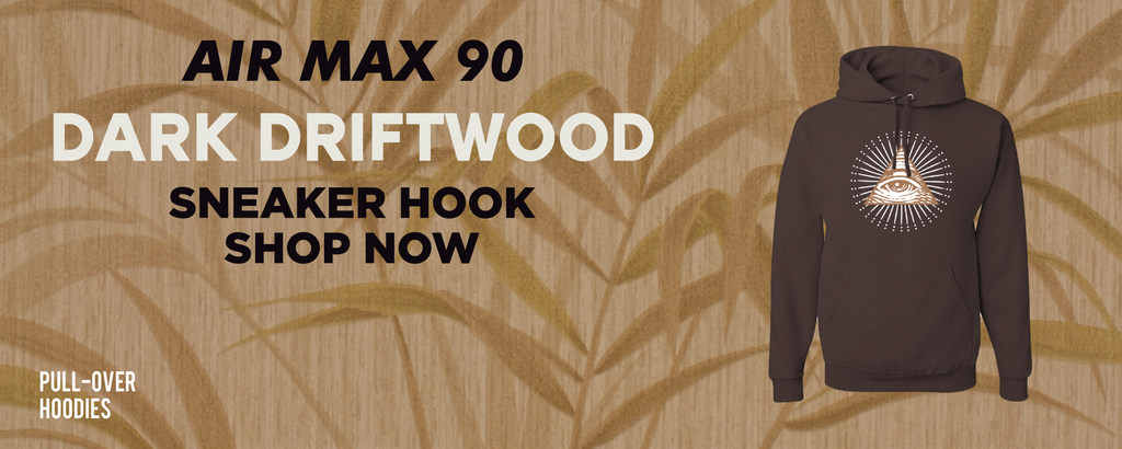 Air Max 90 Dark Driftwood Pullover Hoodies to match Sneakers | Hoodies to match Nike Air Max 90 Dark Driftwood Shoes