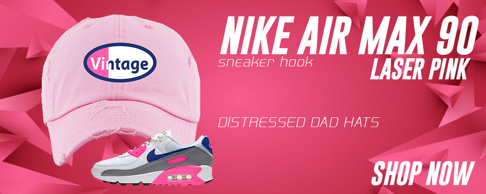 Air Max 90 Laser Pink Distressed Dad Hats to match Sneakers | Hats to match Nike Air Max 90 Laser Pink Shoes