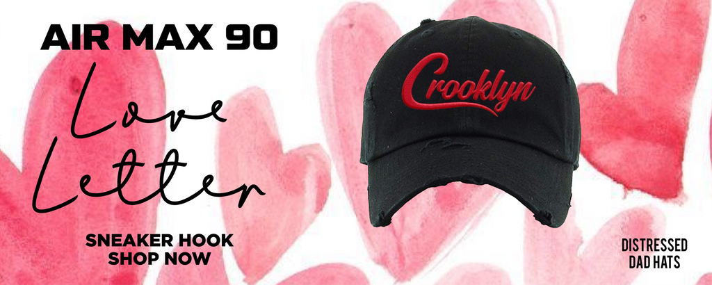Air Max 90 Love Letter Distressed Dad Hats to match Sneakers | Hats to match Nike Air Max 90 Love Letter Shoes