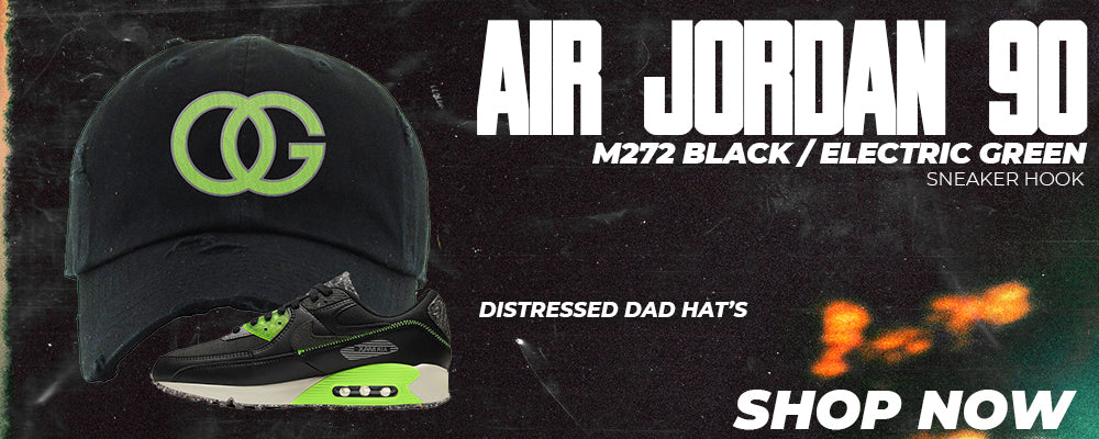 Air Max 90 M272 Black Electric Green Distressed Dad Hats to match Sneakers | Hats to match Nike Air Max 90 M272 Black Electric Green Shoes