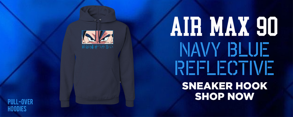 Air Max 90 Navy Blue Reflective Pullover Hoodies to match Sneakers | Hoodies to match Nike Air Max 90 Navy Blue Reflective Shoes