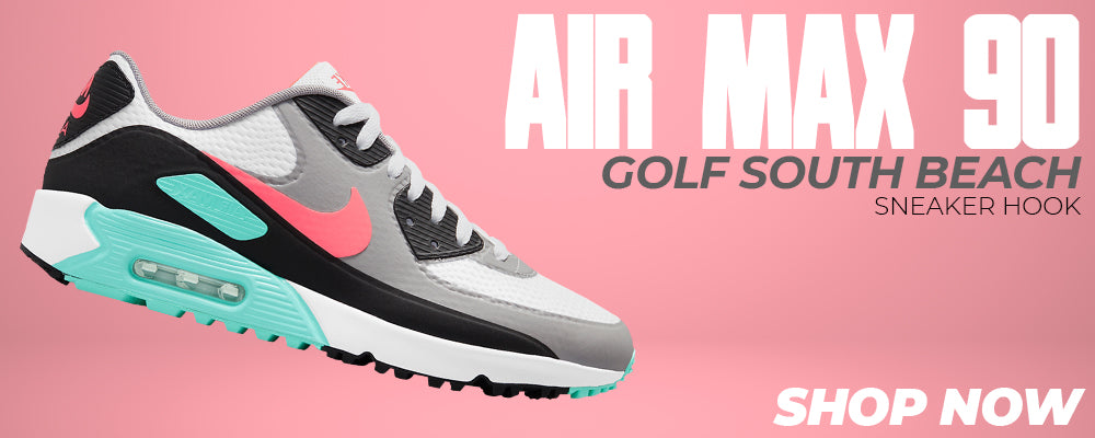 Air Max 90 Golf South Beach Clothing to match Sneakers | Clothing to match Nike Air Max 90 Golf South Beach Shoes