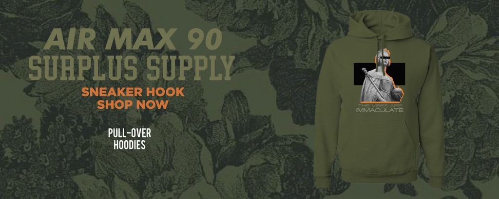 Air Max 90 Surplus Supply Pullover Hoodies to match Sneakers | Hoodies to match Nike Air Max 90 Surplus Supply Shoes