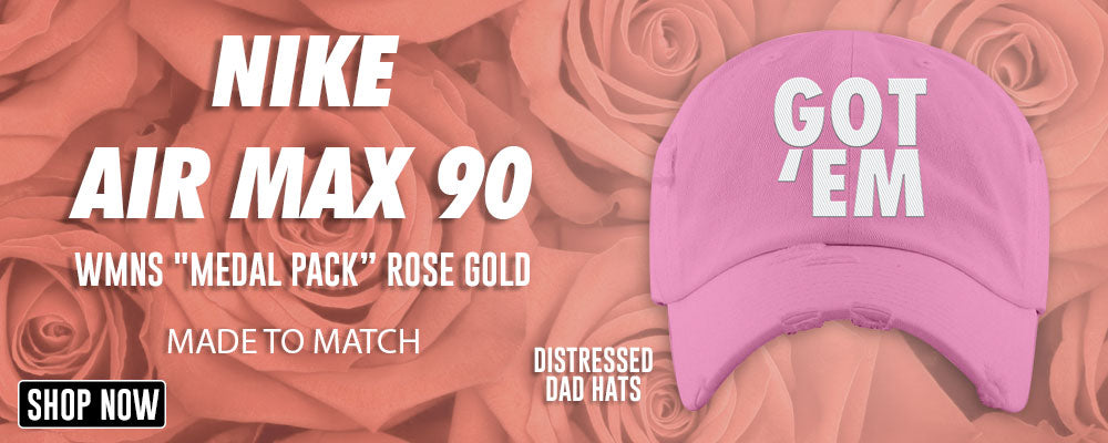 Air Max 90 WMNS 'Medal Pack' Rose Gold Distressed Dad Hats to match Sneakers | Hats to match Nike Air Max 90 WMNS 'Medal Pack' Rose Gold Shoes