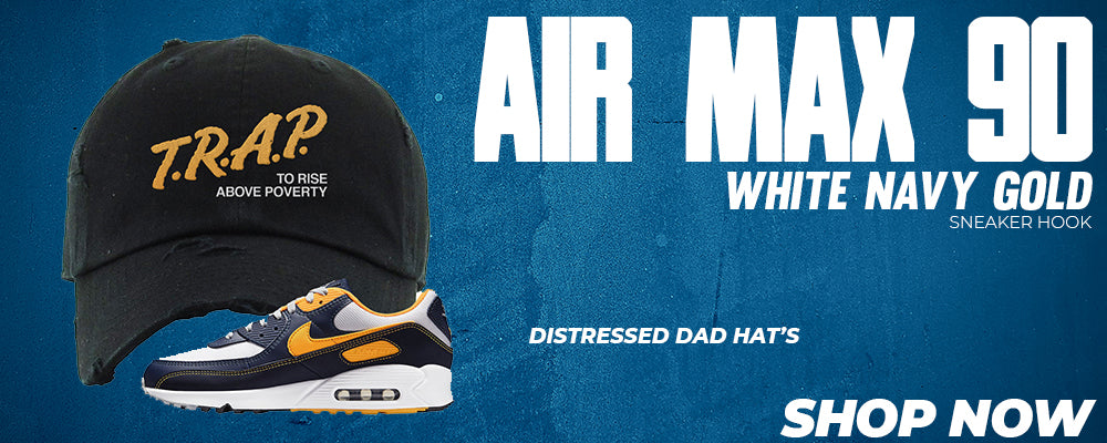 Air Max 90 White Navy Gold Distressed Dad Hats to match Sneakers | Hats to match Nike Air Max 90 White Navy Gold Shoes