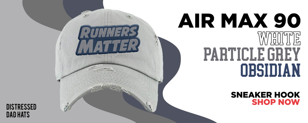 Air Max 90 White/Particle Grey/Obsidian Distressed Dad Hats to match Sneakers   Hats to match Nike Air Max 90 White/Particle Grey/Obsidian Shoes