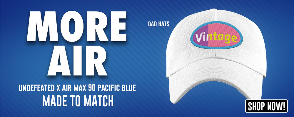 Undefeated x Air Max 90 Pacific Blue Dad Hats to match Sneakers | Hats to match Undefeated x Nike Air Max 90 Pacific Blue Shoes