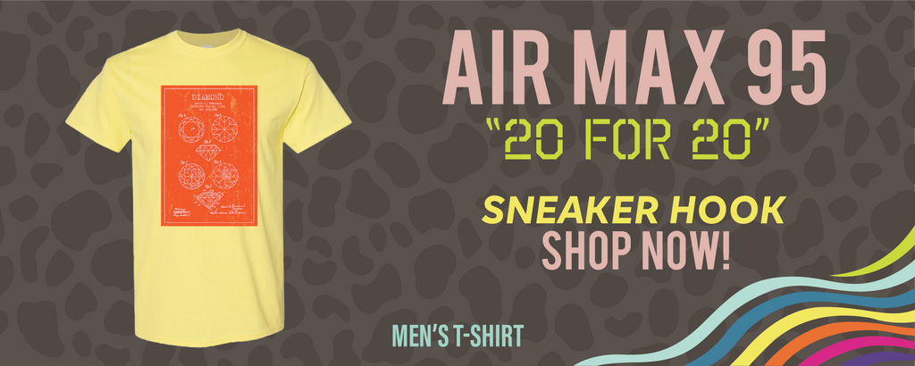 Air Max 95 '20 For 20'  T Shirts to match Sneakers | Tees to match Nike Air Max 95 '20 For 20'  Shoes