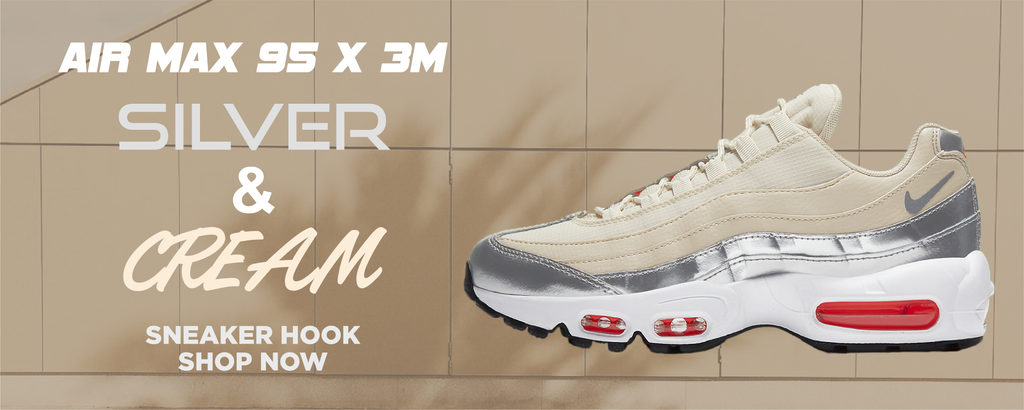 Air Max 95 Silver and Cream x 3M Clothing to match Sneakers | Clothing to match Nike Air Max 95 Silver and Cream x 3M Shoes