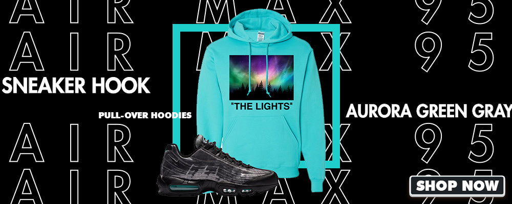 Air Max 95 Aurora Green Grey Pullover Hoodies to match Sneakers | Hoodies to match Nike Air Max 95 Aurora Green Grey Shoes
