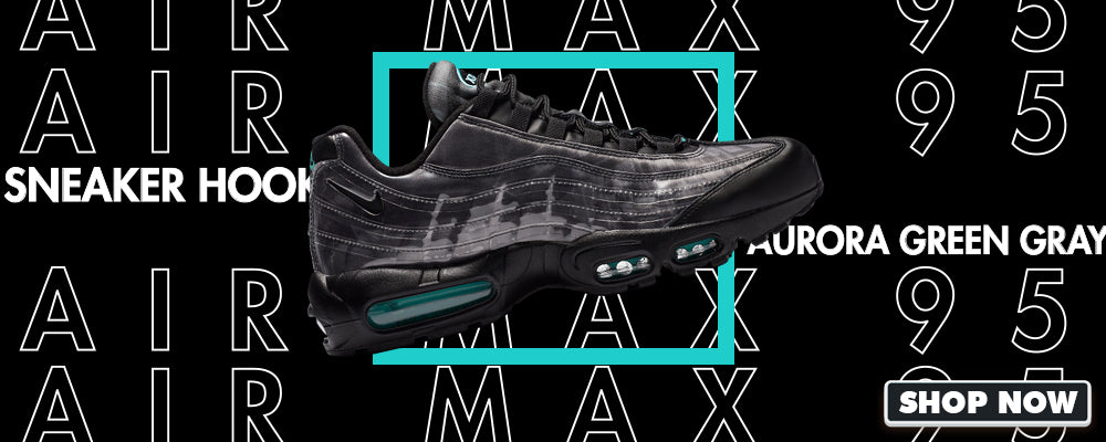Air Max 95 Aurora Green Grey Clothing to match Sneakers | Clothing to match Nike Air Max 95 Aurora Green Grey Shoes