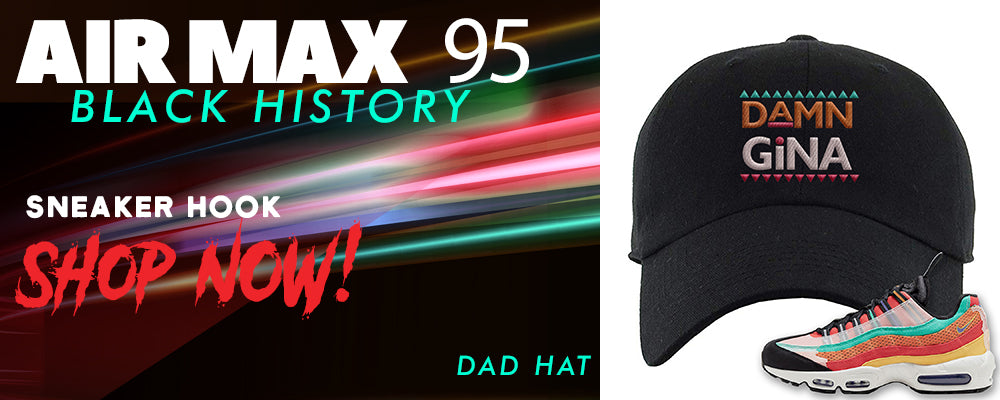 Air Max 95 BHM Dad Hats to match Sneakers | Hats to match Nike Air Max 95 Black History Month Shoes