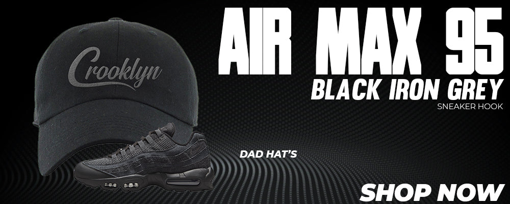 Air Max 95 Black Iron Grey Dad Hats to match Sneakers | Hats to match Nike Air Max 95 Black Iron Grey Shoes