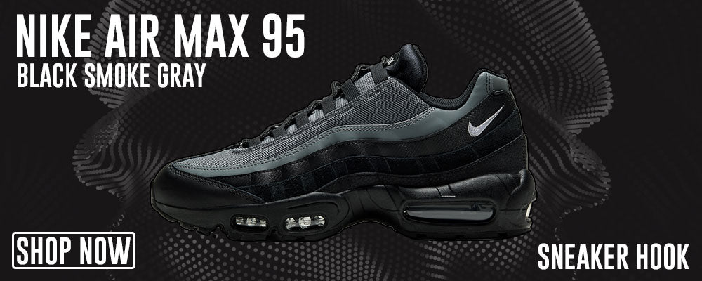 Air Max 95 Black Smoke Grey Clothing to match Sneakers | Clothing to match Nike Air Max 95 Black Smoke Grey Shoes