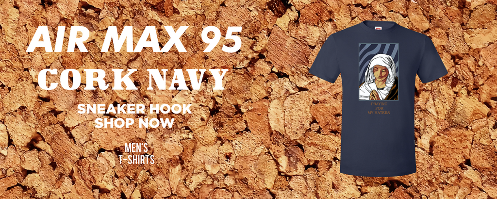 Air Max 95 Cork Navy T Shirts to match Sneakers | Tees to match Nike Air Max 95 Cork Navy Shoes
