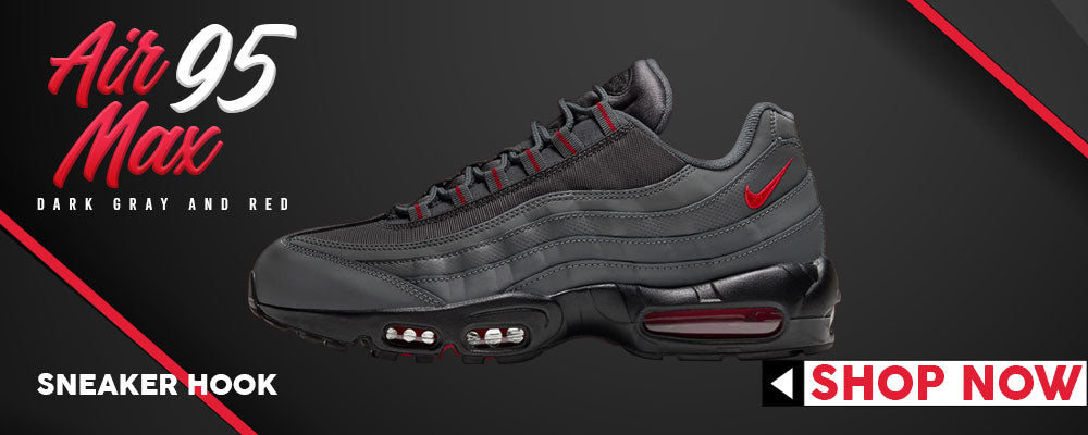 Air Max 95 Dark Gray and Red Clothing to match Sneakers | Clothing to match Nike Air Max 95 Dark Gray and Red Shoes