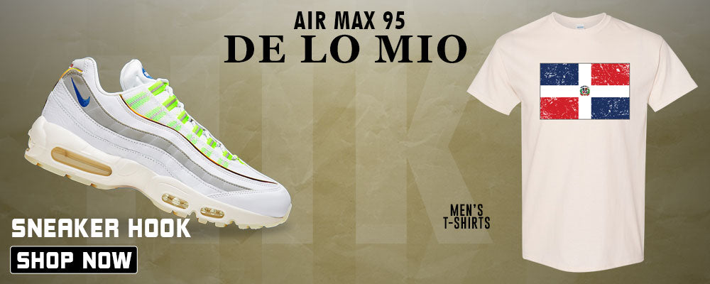 Air Max 95 De Lo Mio T Shirts to match Sneakers | Tees to match Nike Air Max 95 De Lo Mio Shoes