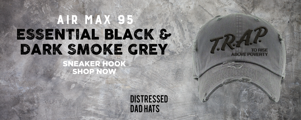 Air Max 95 Essential Black And Dark Smoke Grey Distressed Dad Hats to match Sneakers | Hats to match Nike Air Max 95 Essential Black And Dark Smoke Grey Shoes