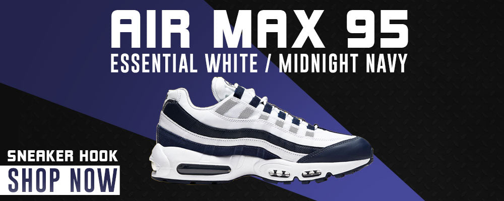 Air Max 95 Essential White / Midnight Navy Clothing to match Sneakers | Clothing to match Nike Air Max 95 Essential White / Midnight Navy Shoes