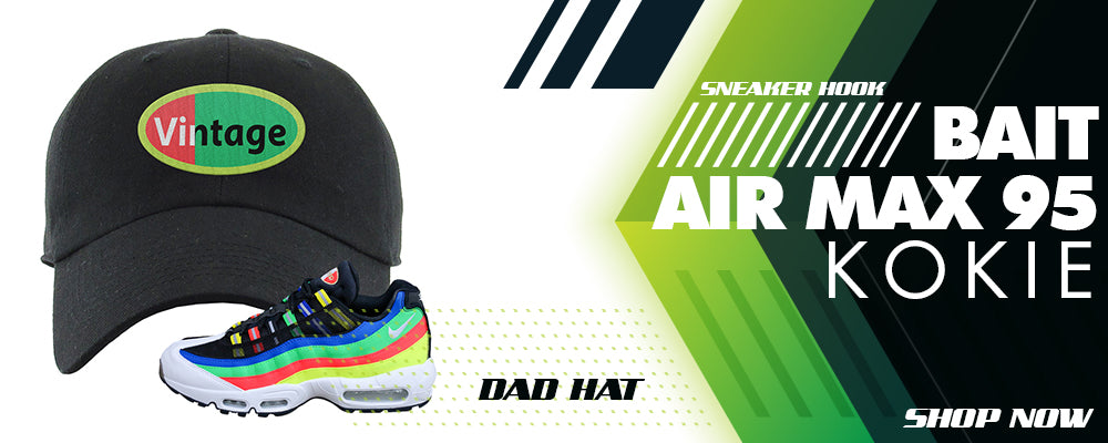 BAIT Air Max 95 Kokie Dad Hats to match Sneakers | Hats to match BAIT Nike Air Max 95 Kokie Shoes