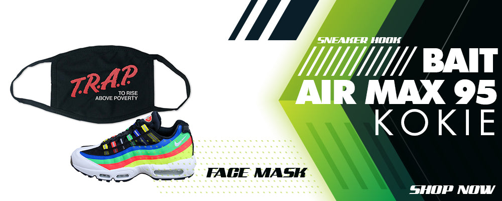 BAIT Air Max 95 Kokie Face Mask to match Sneakers | Masks to match BAIT Nike Air Max 95 Kokie Shoes
