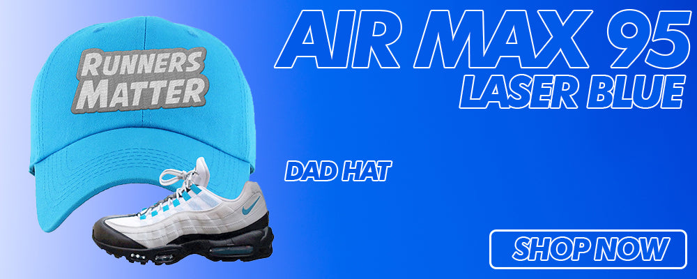 Air Max 95 Laser Blue Dad Hats to match Sneakers | Hats to match Nike Air Max 95 Laser Blue Shoes