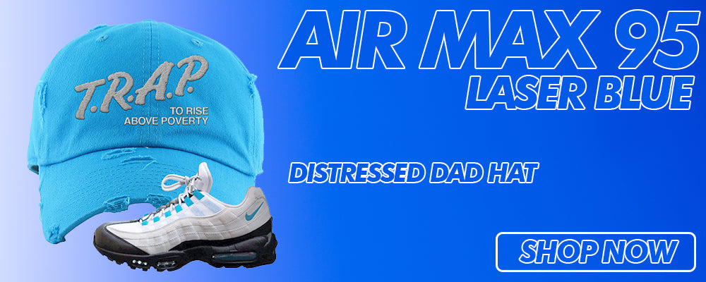 Air Max 95 Laser Blue Distressed Dad Hats to match Sneakers | Hats to match Nike Air Max 95 Laser Blue Shoes