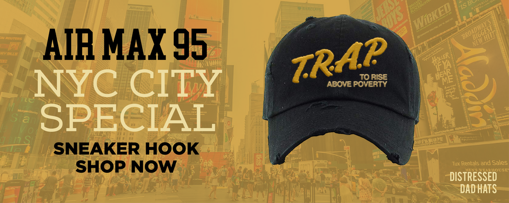 Air Max 95 NYC City Special Distressed Dad Hats to match Sneakers   Hats to match Nike Air Max 95 NYC City Special Shoes
