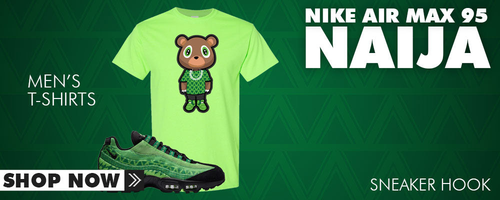 Air Max 95 Naija T Shirts to match Sneakers | Tees to match Nike Air Max 95 Naija Shoes