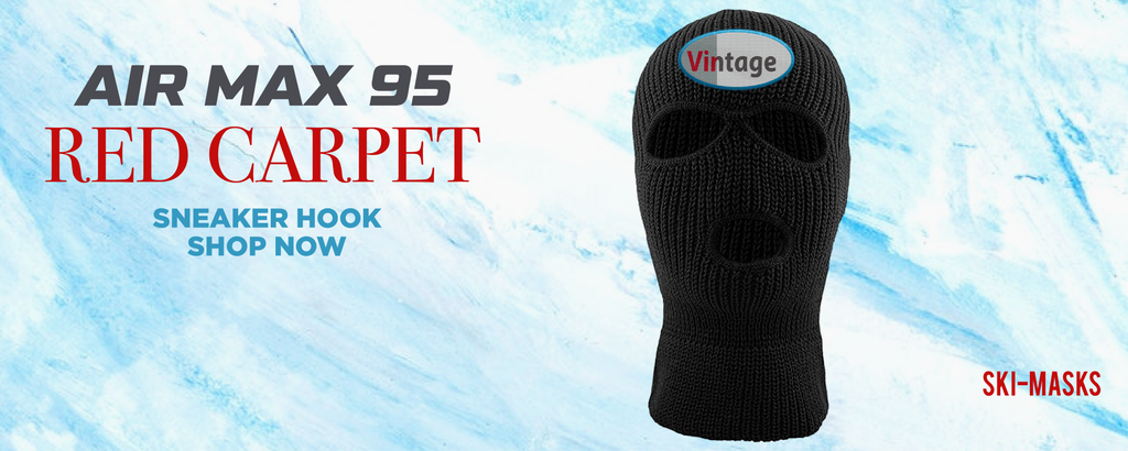 Air Max 95 Red Carpet Ski Masks to match Sneakers | Winter Masks to match Nike Air Max 95 Red Carpet Shoes
