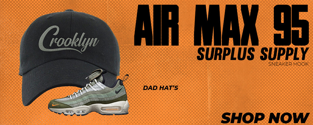 Air Max 95 Surplus Supply Dad Hats to match Sneakers | Hats to match Nike Air Max 95 Surplus Supply Shoes