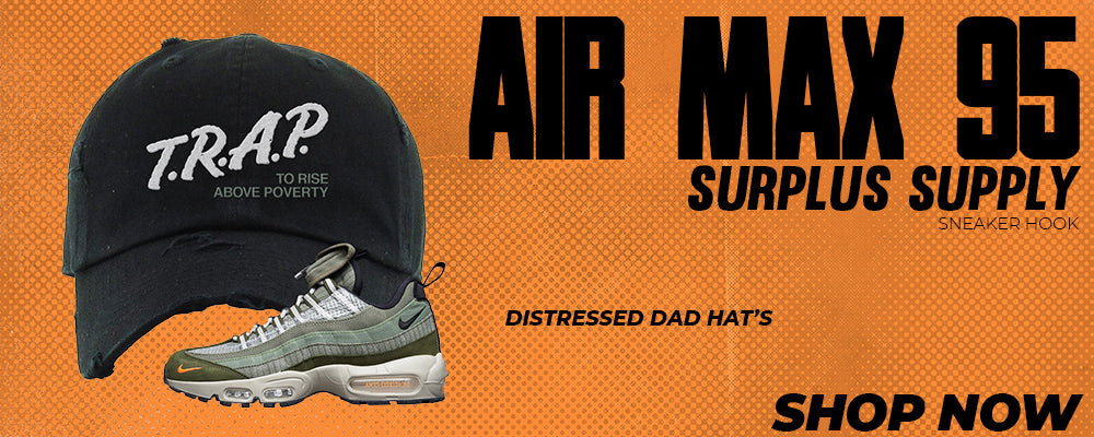 Air Max 95 Surplus Supply Distressed Dad Hats to match Sneakers | Hats to match Nike Air Max 95 Surplus Supply Shoes