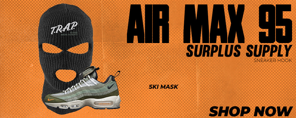 Air Max 95 Surplus Supply Ski Masks to match Sneakers | Winter Masks to match Nike Air Max 95 Surplus Supply Shoes