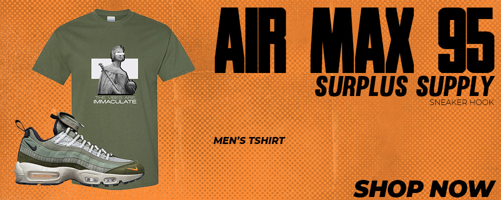 Air Max 95 Surplus Supply T Shirts to match Sneakers | Tees to match Nike Air Max 95 Surplus Supply Shoes