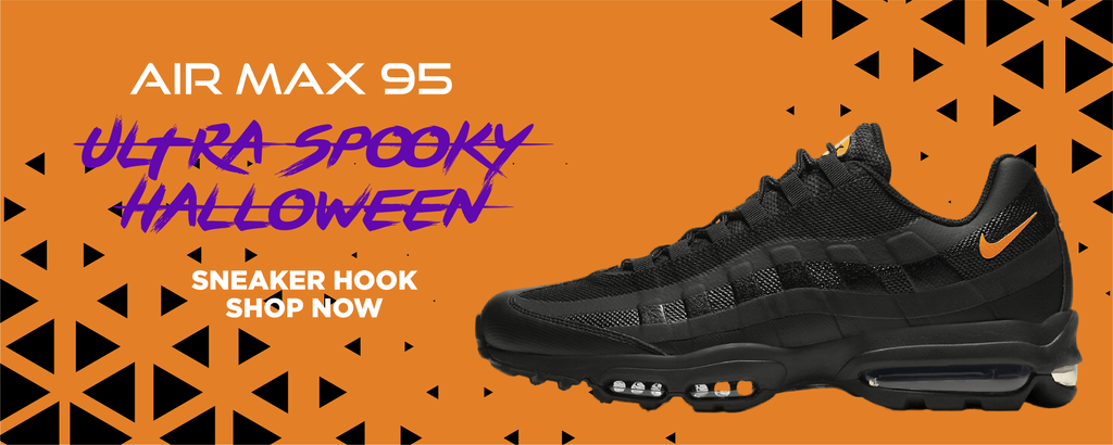 Air Max 95 Ultra Spooky Halloween Clothing to match Sneakers | Clothing to match Nike Air Max 95 Ultra Spooky Halloween Shoes
